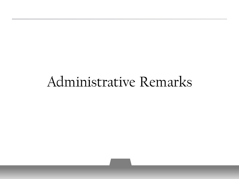 Administrative Remarks 19