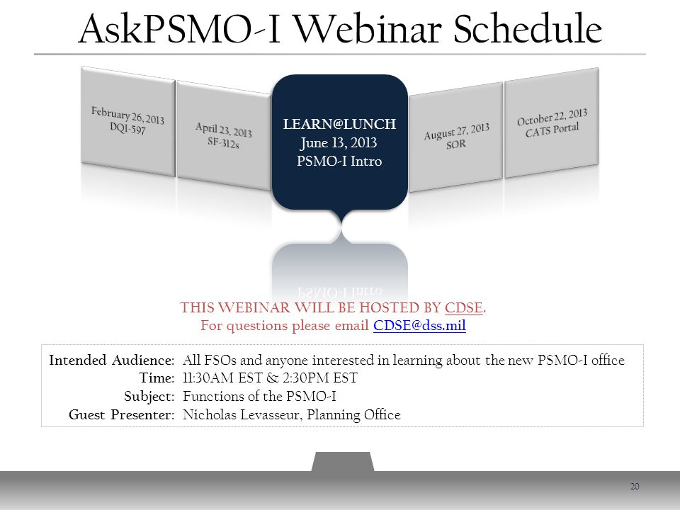 AskPSMO-I Webinar Schedule 20 THIS WEBINAR WILL BE HOSTED BY CDSE.
