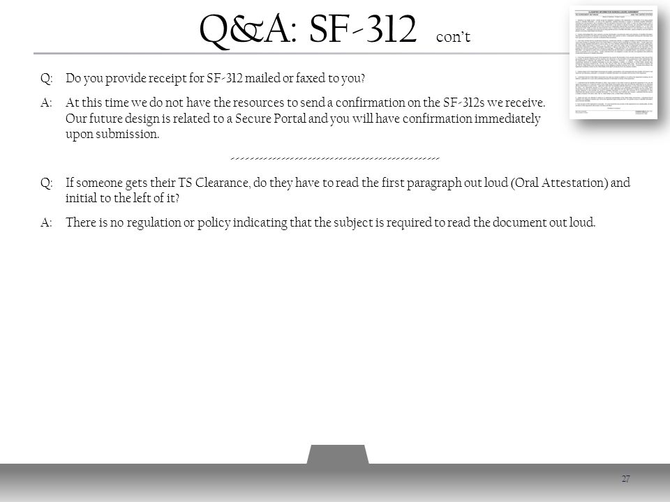 Q&A: SF-312 con't Q: Do you provide receipt for SF-312 mailed or faxed to you.