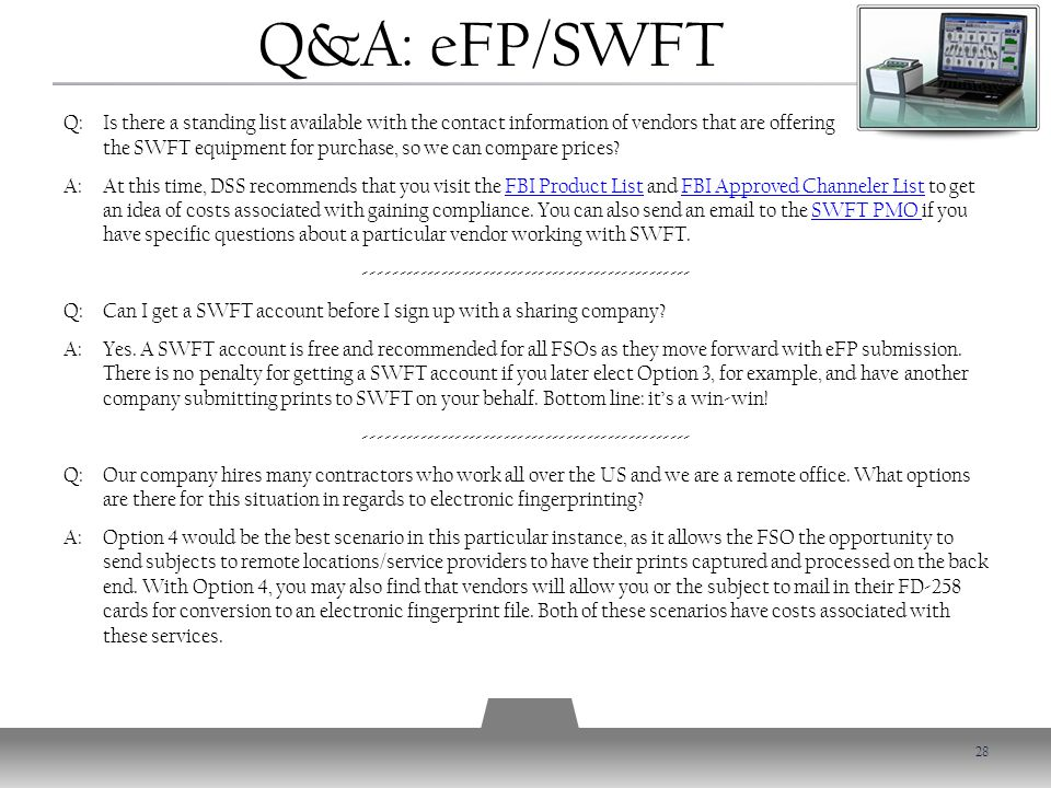 Q&A: eFP/SWFT Q: Is there a standing list available with the contact information of vendors that are offering the SWFT equipment for purchase, so we can compare prices.
