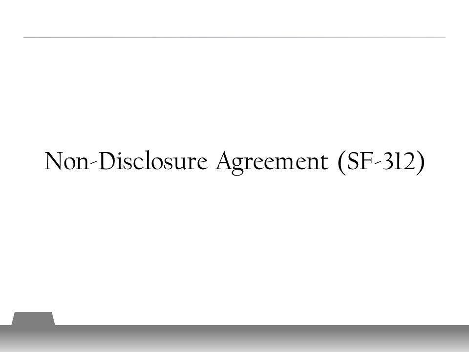 Non-Disclosure Agreement (SF-312) 3