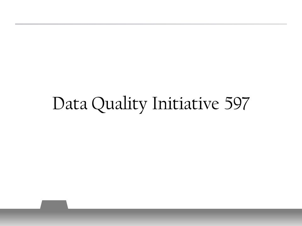 Data Quality Initiative 597 7
