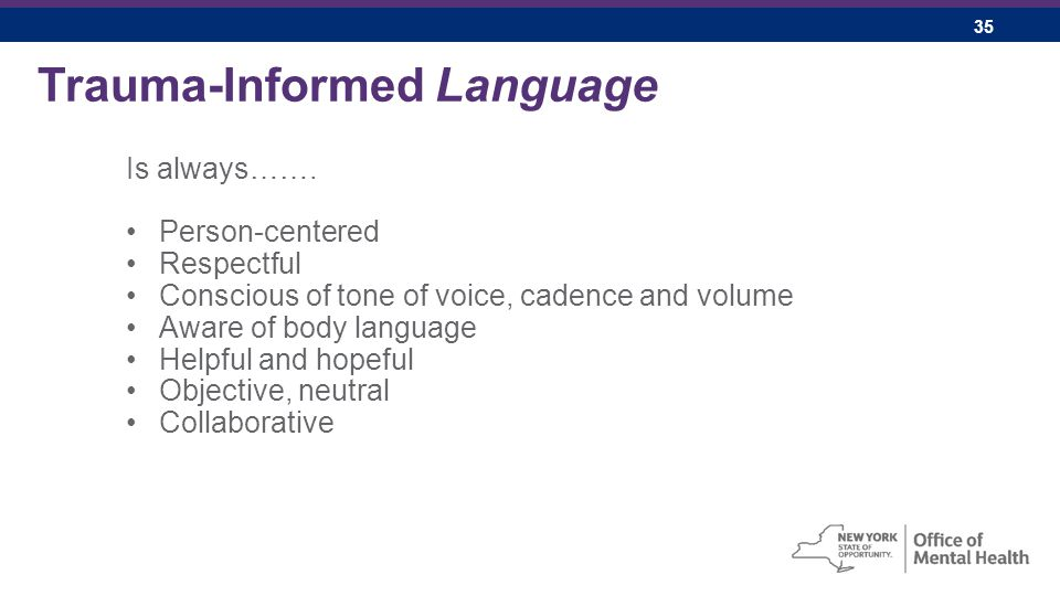 35 Trauma-Informed Language Is always…….