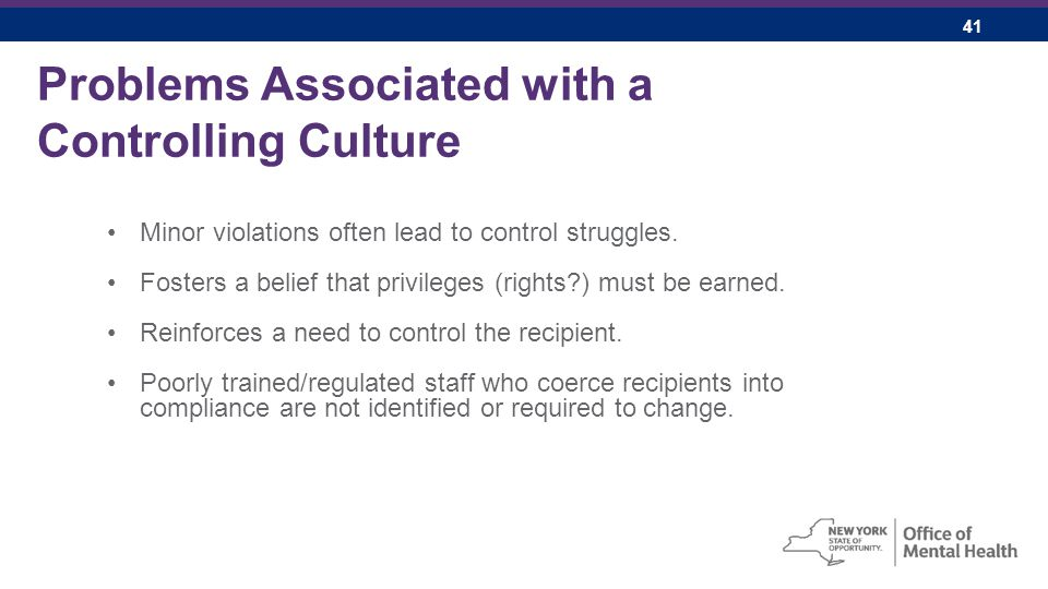 41 Problems Associated with a Controlling Culture Minor violations often lead to control struggles.