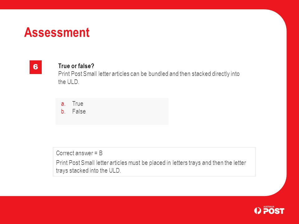 Assessment 6 True or false.