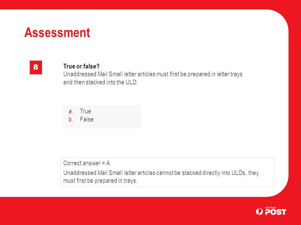 Assessment 8 True or false.