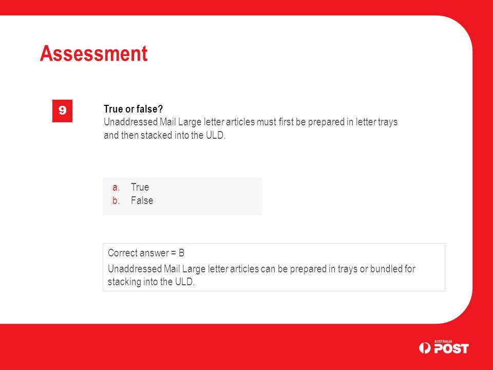 Assessment 9 True or false.