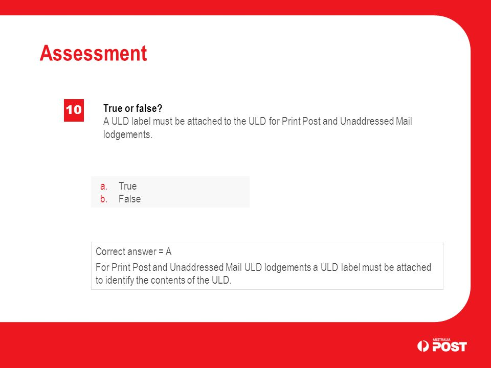 Assessment 10 True or false.