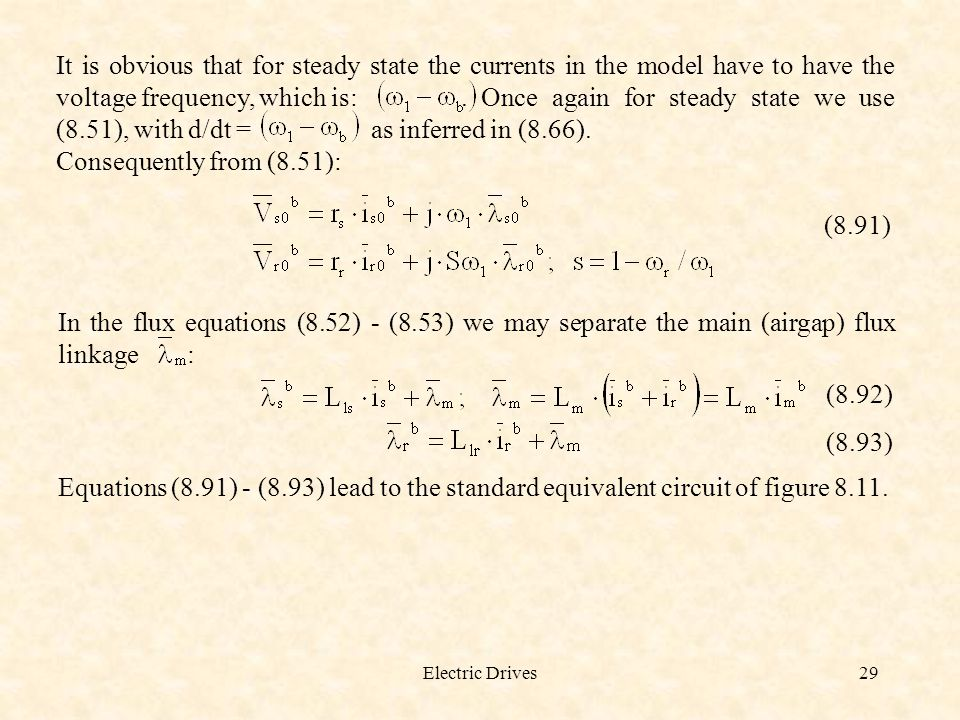 Electric Drives29 It is obvious that for steady state the currents in the model have to have the voltage frequency, which is:. Once again for steady s