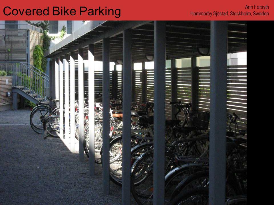 www.annforsyth.net Covered Bike Parking Ann Forsyth Hammarby Sjöstad, Stockholm, Sweden
