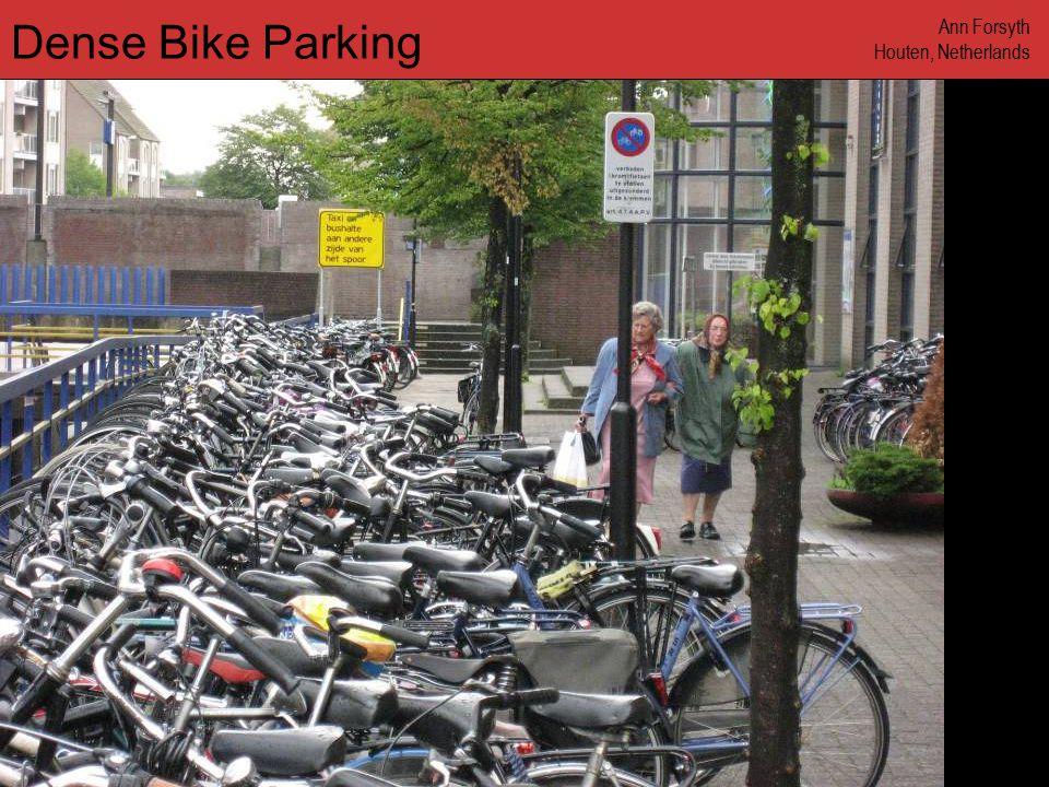 www.annforsyth.net Dense Bike Parking Ann Forsyth Houten, Netherlands