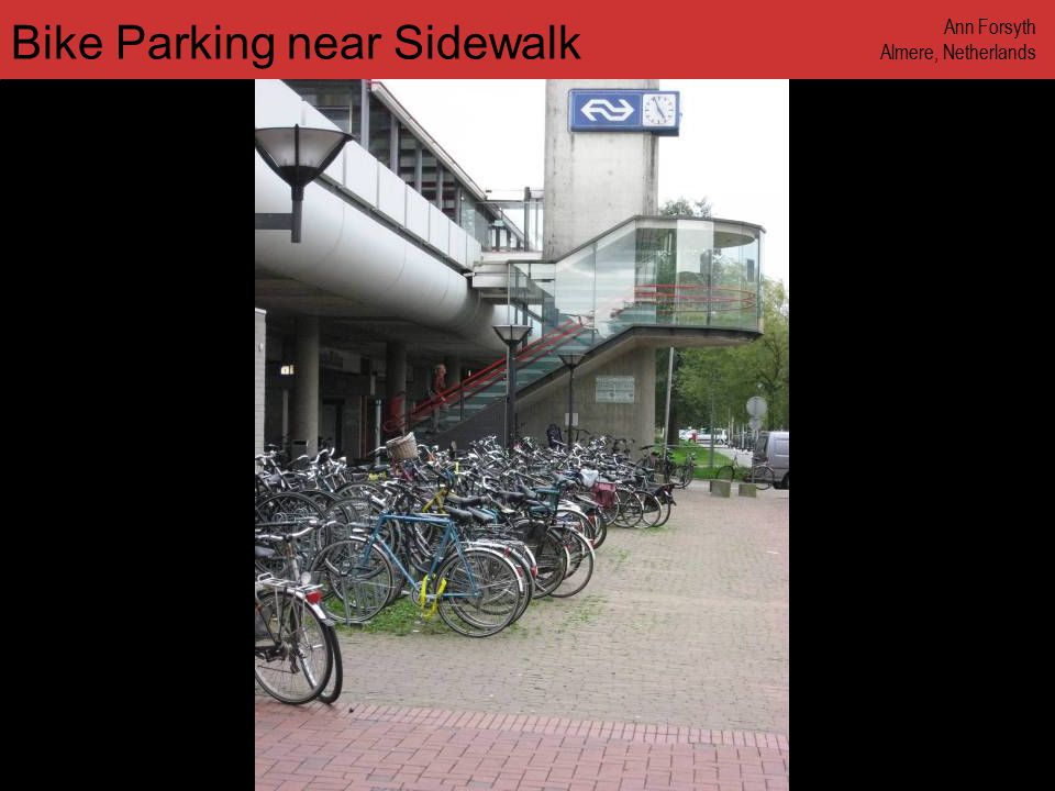 www.annforsyth.net Bike Parking near Sidewalk Ann Forsyth Almere, Netherlands