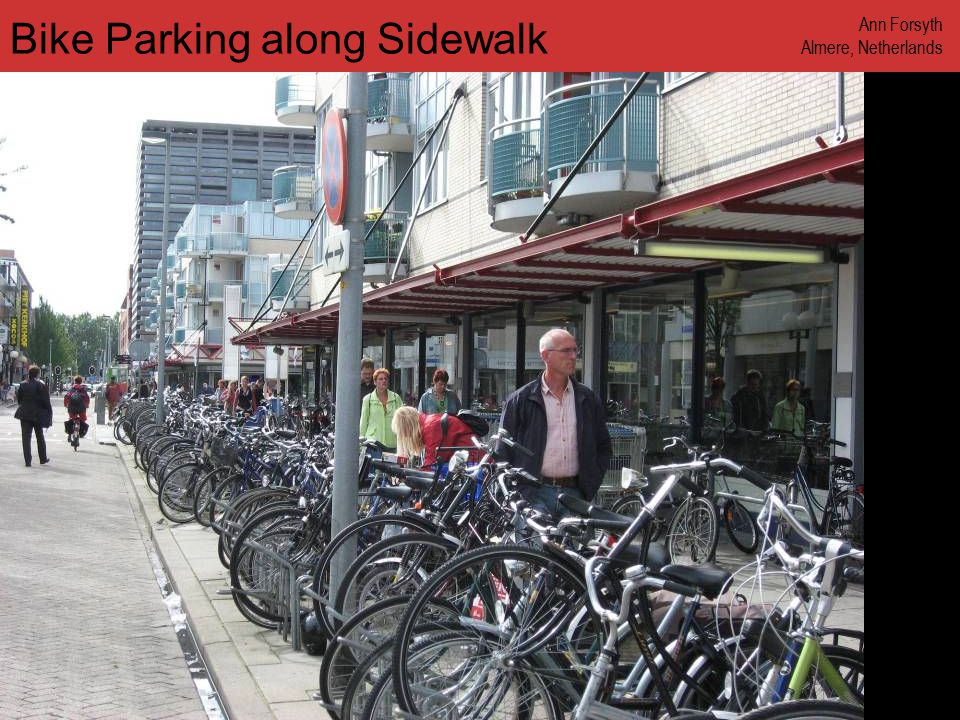 www.annforsyth.net Bike Parking along Sidewalk Ann Forsyth Almere, Netherlands