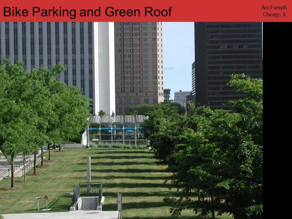 www.annforsyth.net Bike Parking and Green Roof Ann Forsyth Chicago, IL
