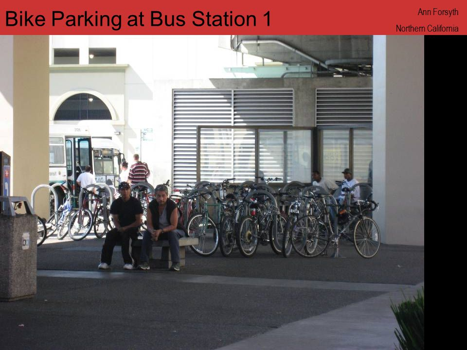 www.annforsyth.net Bike Parking at Bus Station 1 Ann Forsyth Northern California