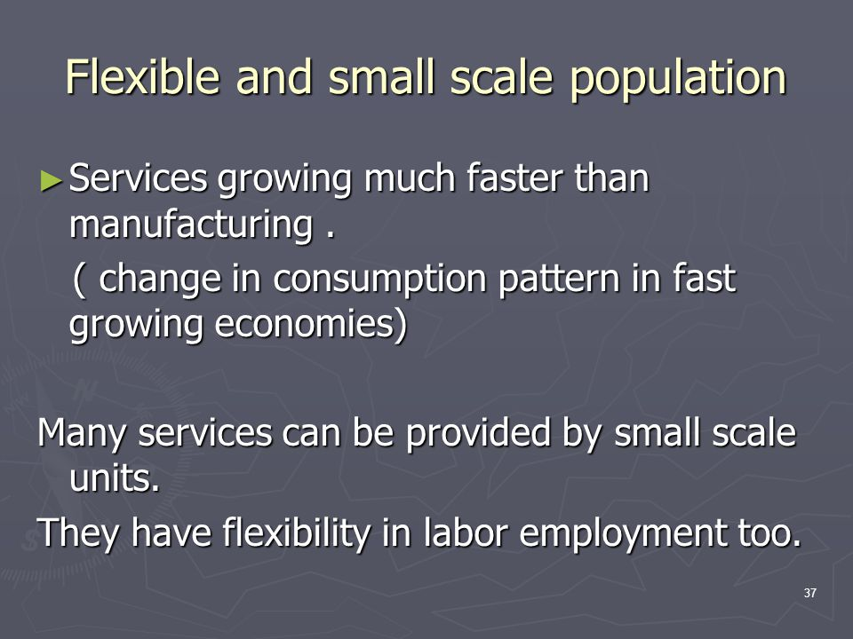 ► Services growing much faster than manufacturing. ( change in consumption pattern in fast growing economies) ( change in consumption pattern in fast