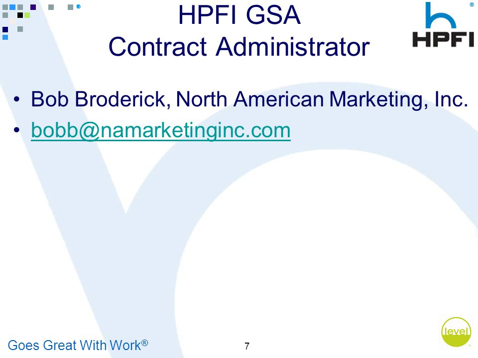 Goes Great With Work ® 7 HPFI GSA Contract Administrator Bob Broderick, North American Marketing, Inc.