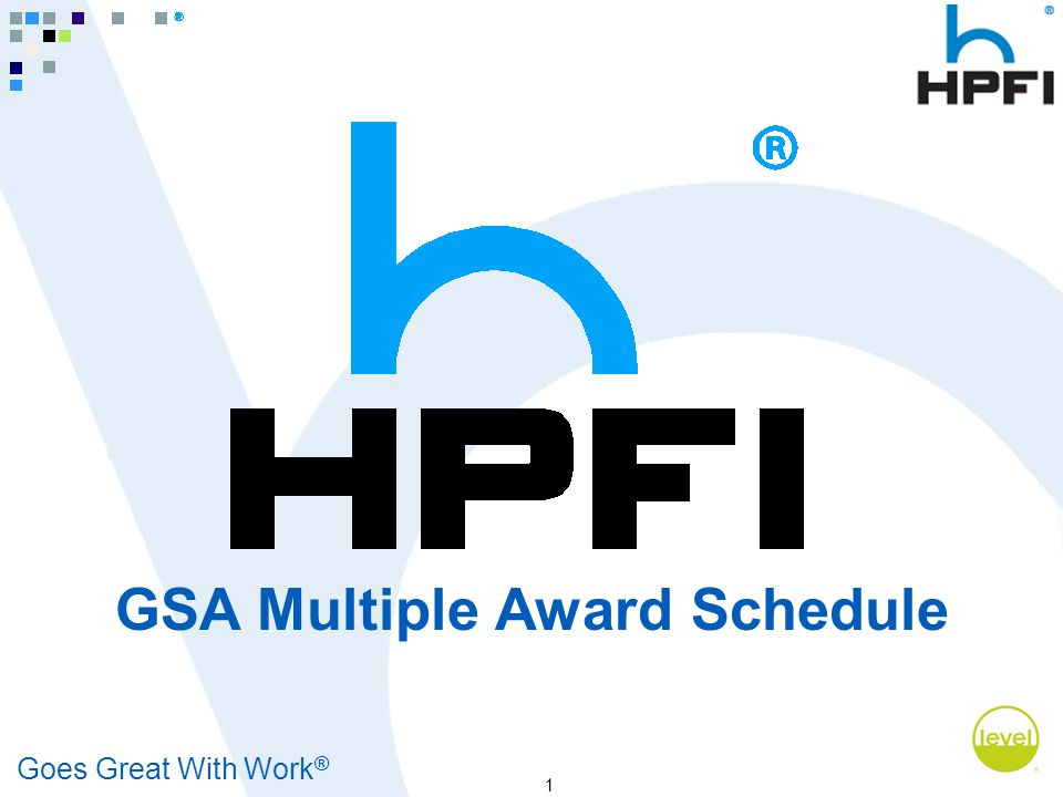 Goes Great With Work ® 1 GSA Multiple Award Schedule