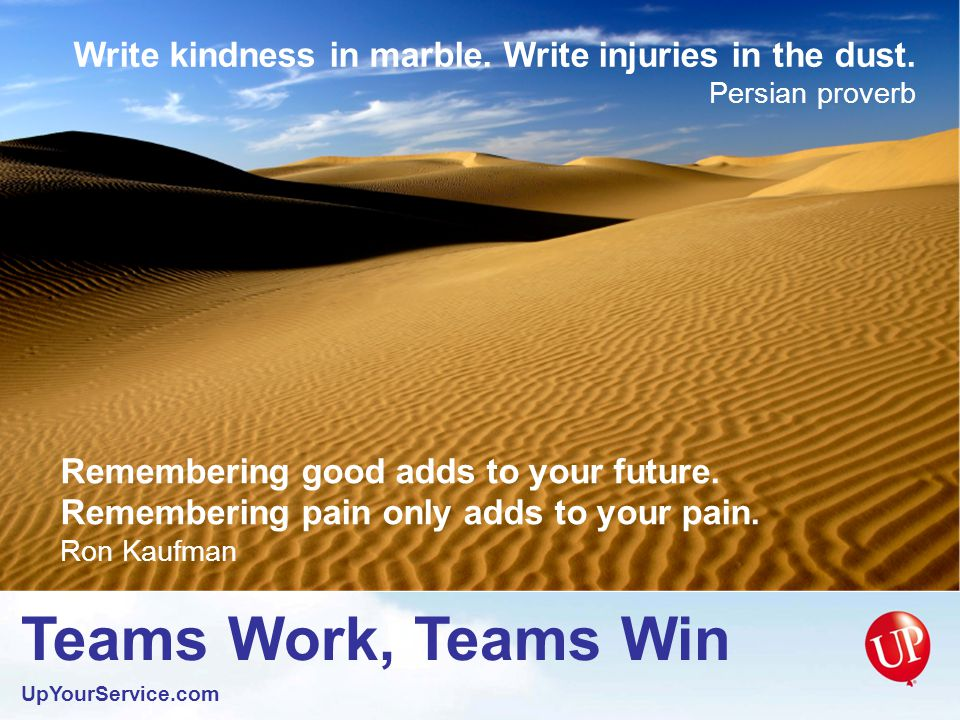 Teams Work, Teams Win UpYourService.com The same fence that shuts others out also shuts you in.