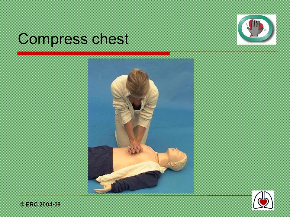 © ERC 2004-09 Compress chest