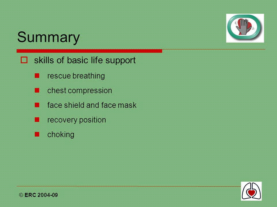 Summary  skills of basic life support rescue breathing chest compression face shield and face mask recovery position choking