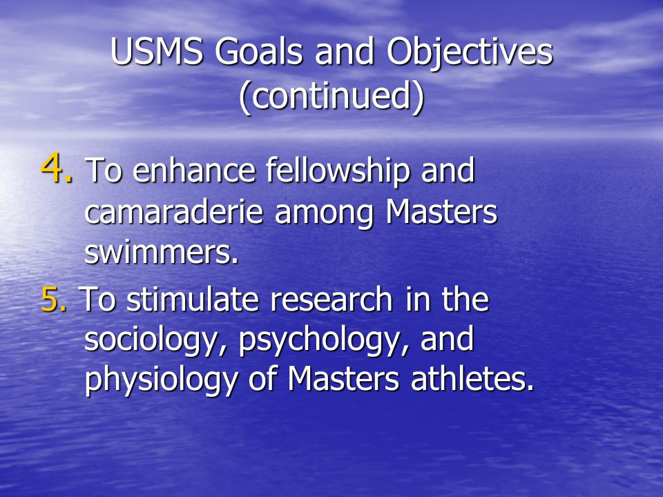 USMS Goals and Objectives (continued) 4.