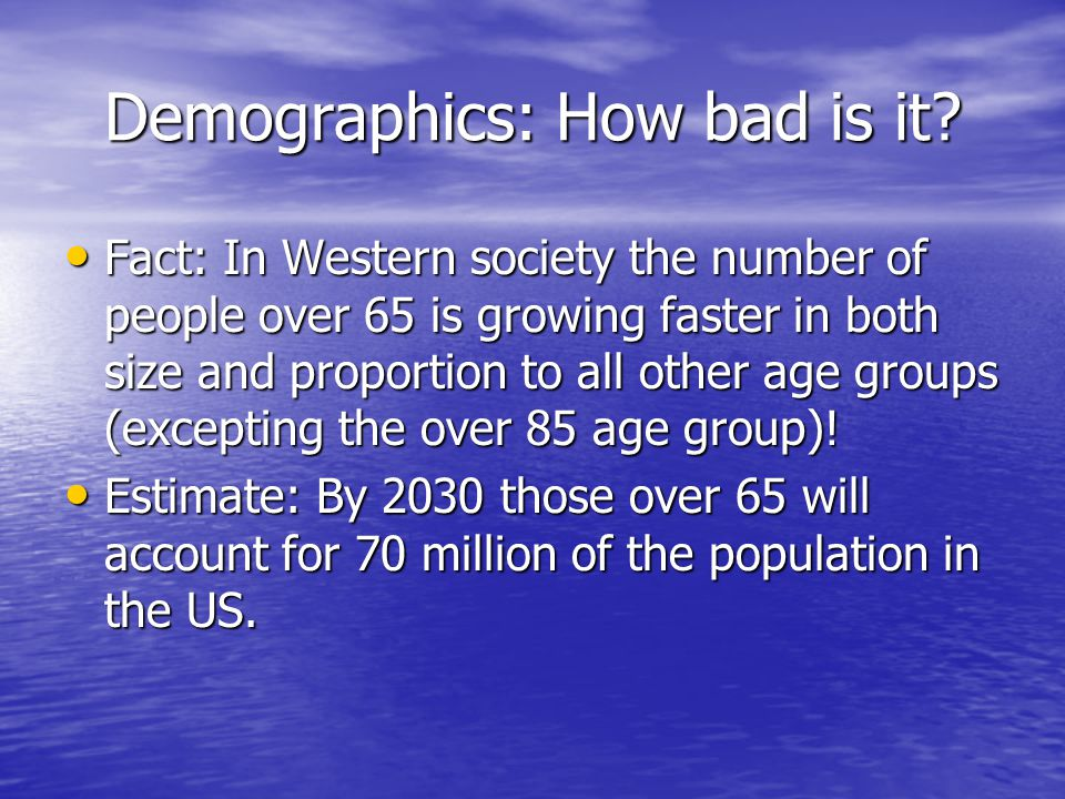 Demographics: How bad is it.