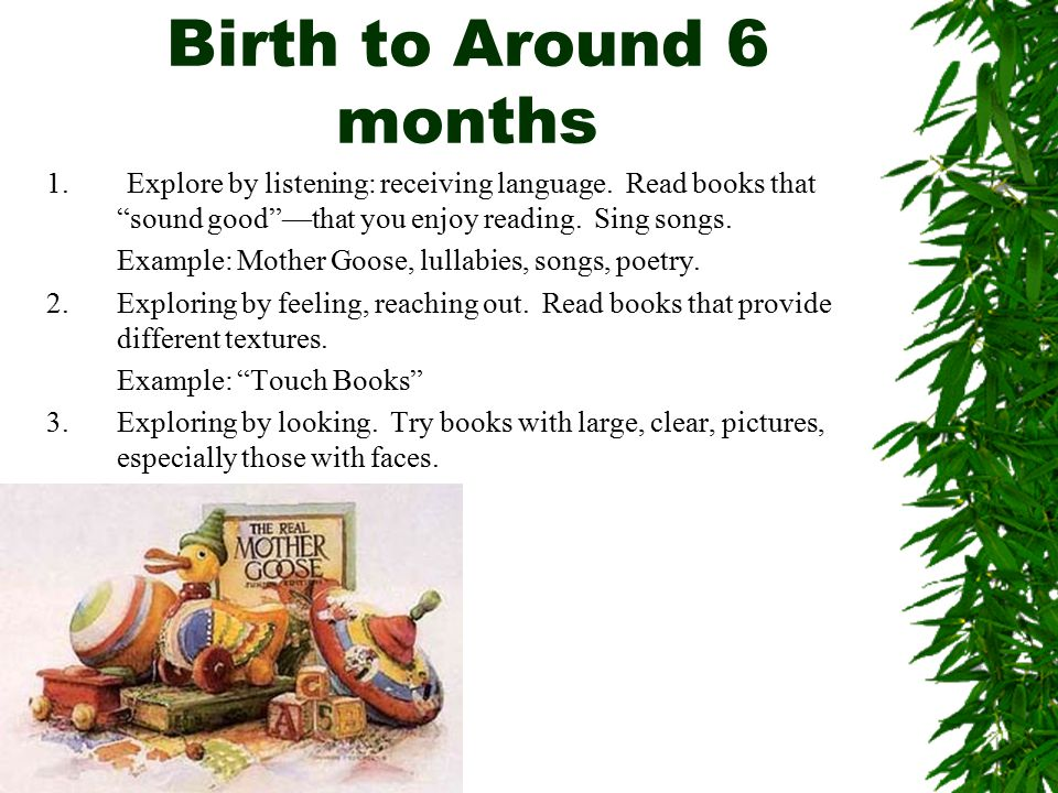 Birth to Around 6 months 1. Explore by listening: receiving language.