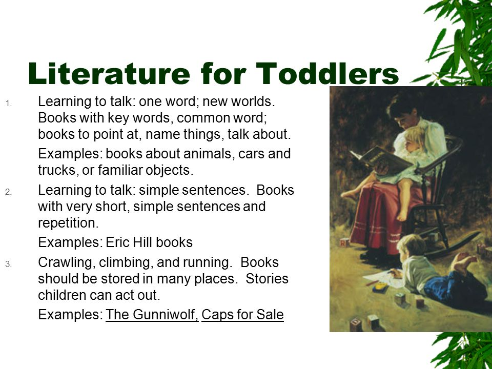 Literature for Toddlers 1. Learning to talk: one word; new worlds.
