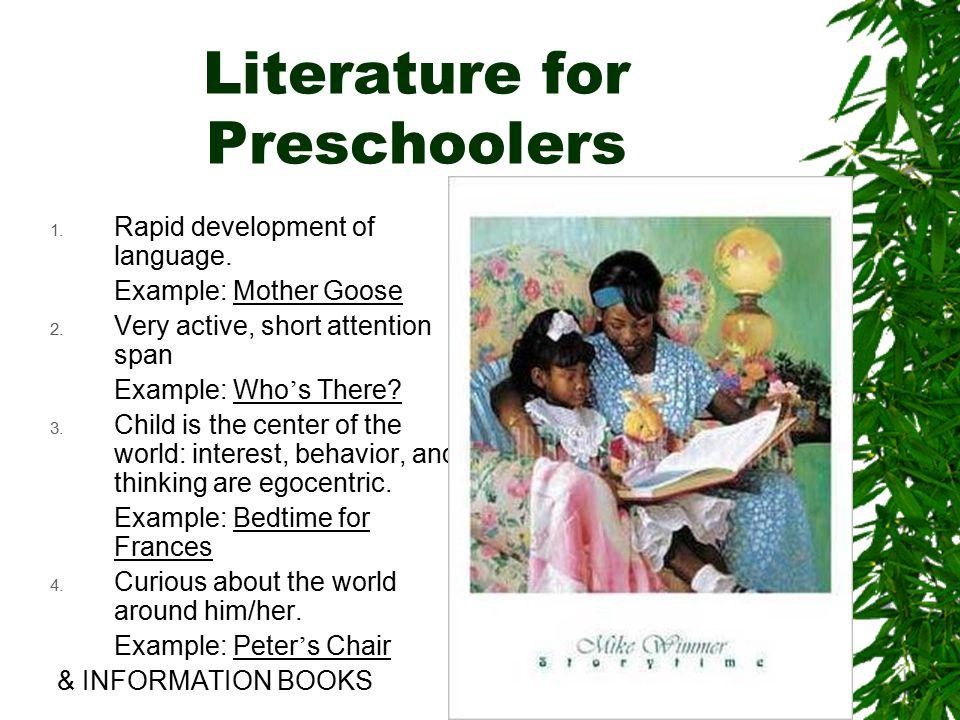 Literature for Preschoolers 1. Rapid development of language.
