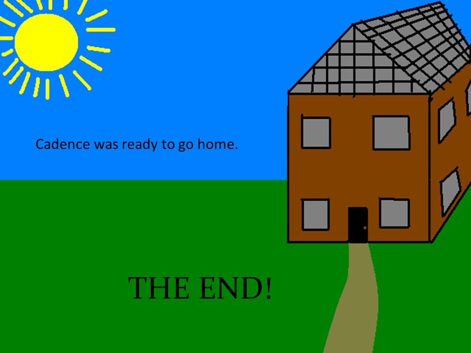 Cadence was ready to go home. THE END!