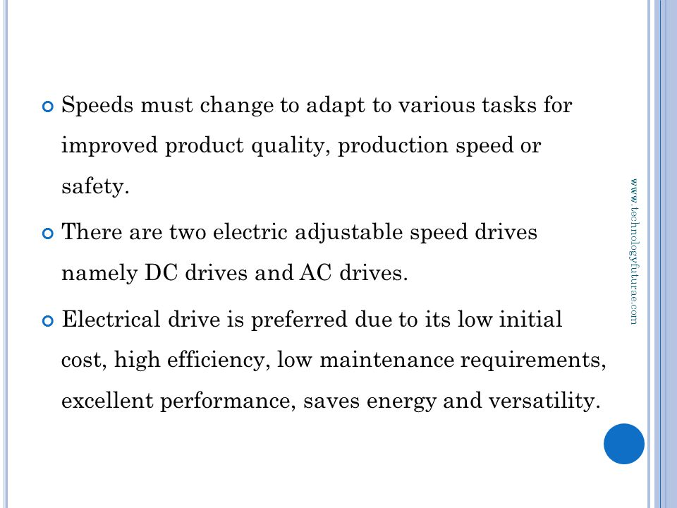 www.technologyfuturae.com Speeds must change to adapt to various tasks for improved product quality, production speed or safety.