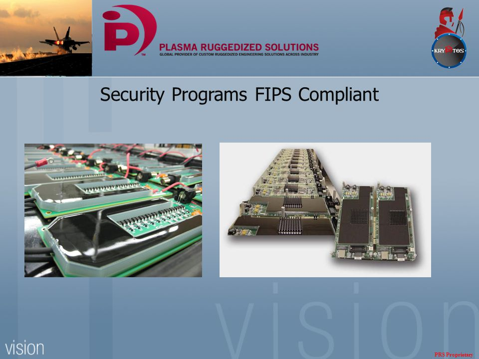 Security Programs FIPS Compliant PRS Proprietary