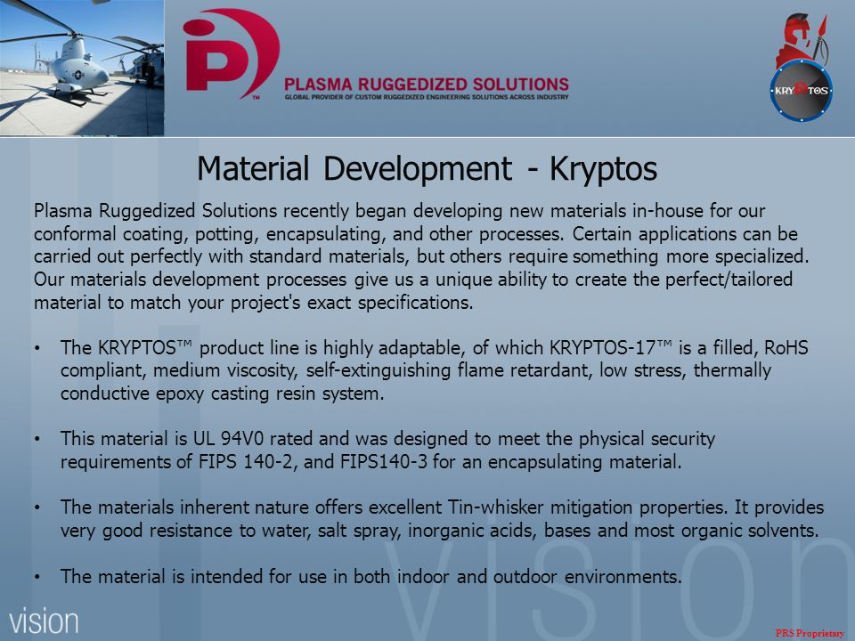 Material Development - Kryptos Plasma Ruggedized Solutions recently began developing new materials in-house for our conformal coating, potting, encapsulating, and other processes.