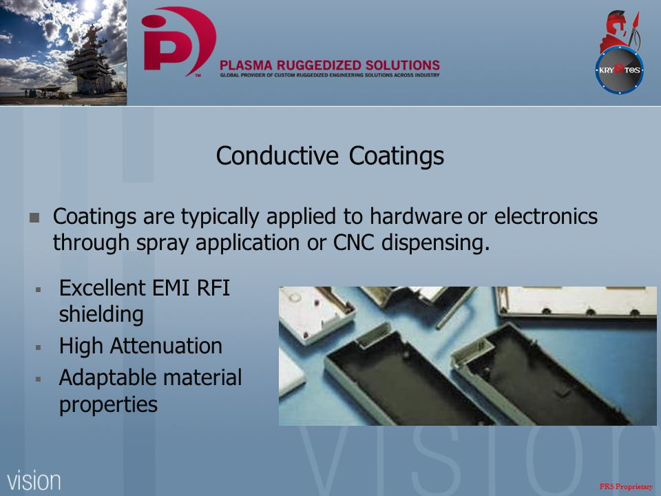 Conductive Coatings Coatings are typically applied to hardware or electronics through spray application or CNC dispensing.