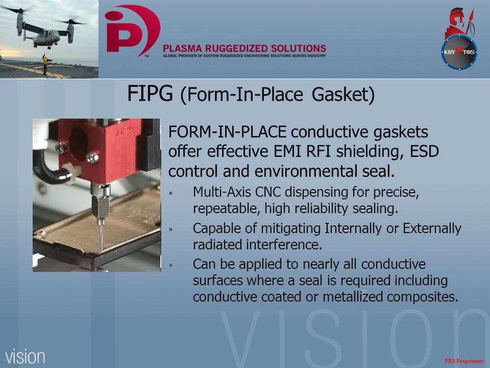 FORM-IN-PLACE conductive gaskets offer effective EMI RFI shielding, ESD control and environmental seal.  Multi-Axis CNC dispensing for precise, repea
