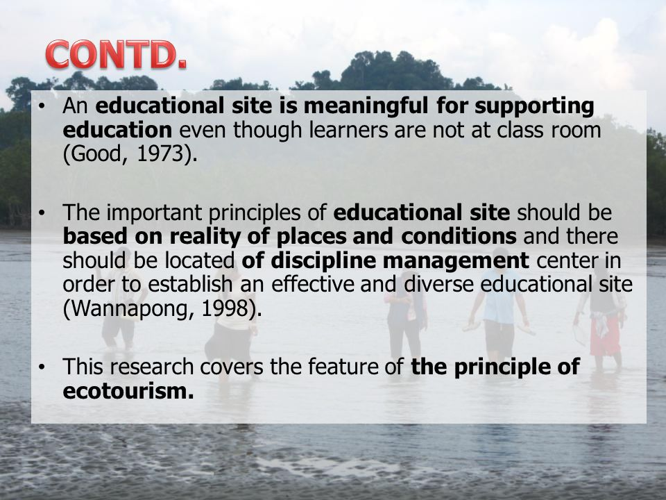 An educational site is meaningful for supporting education even though learners are not at class room (Good, 1973).