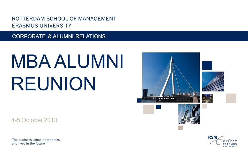MBA ALUMNI REUNION 4-5 October 2013 CORPORATE & ALUMNI RELATIONS