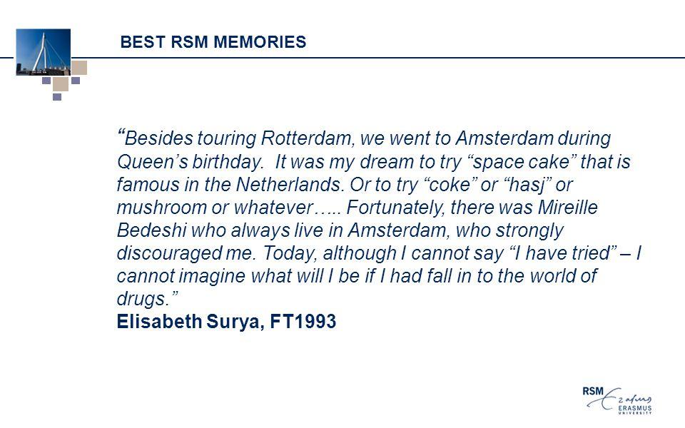 BEST RSM MEMORIES Besides touring Rotterdam, we went to Amsterdam during Queen's birthday.