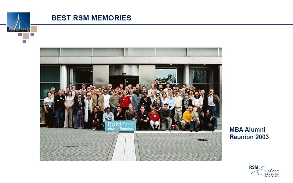 BEST RSM MEMORIES MBA Alumni Reunion 2003