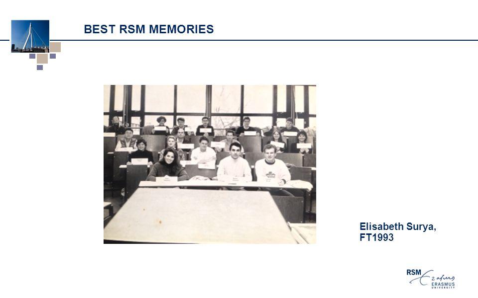 BEST RSM MEMORIES Elisabeth Surya, FT1993