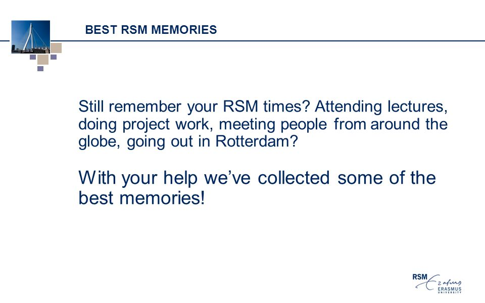 BEST RSM MEMORIES Still remember your RSM times.