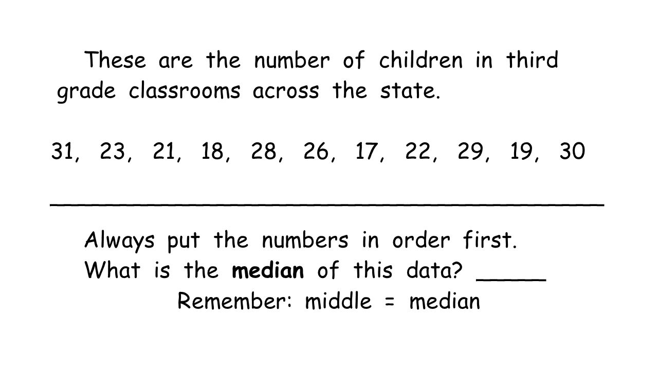 These are the number of children in third grade classrooms across the state.