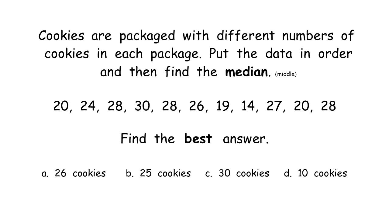 Cookies are packaged with different numbers of cookies in each package.