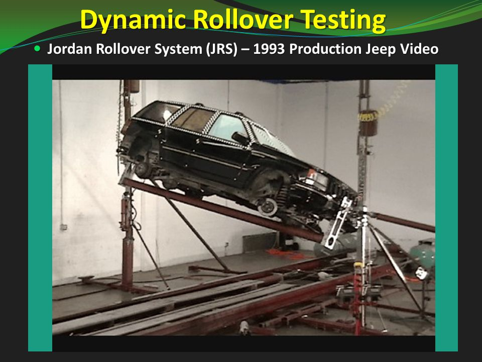 Dynamic Rollover Testing Jordan Rollover System (JRS) – 1993 Production Jeep Video Jordan Rollover System (JRS) – 1993 Production Jeep Video