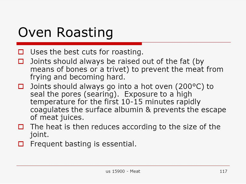 us 15900 - Meat117 Oven Roasting  Uses the best cuts for roasting.