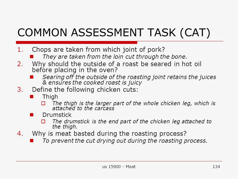 us 15900 - Meat134 COMMON ASSESSMENT TASK (CAT) 1.Chops are taken from which joint of pork.