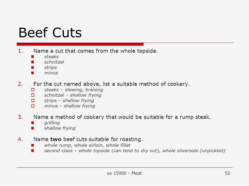us 15900 - Meat52 Beef Cuts 1.Name a cut that comes from the whole topside.