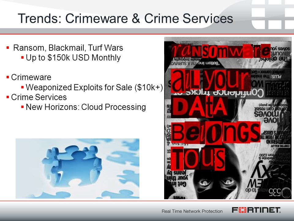 Trends: Crimeware & Crime Services  Ransom, Blackmail, Turf Wars  Up to $150k USD Monthly  Crimeware  Weaponized Exploits for Sale ($10k+)  Crime