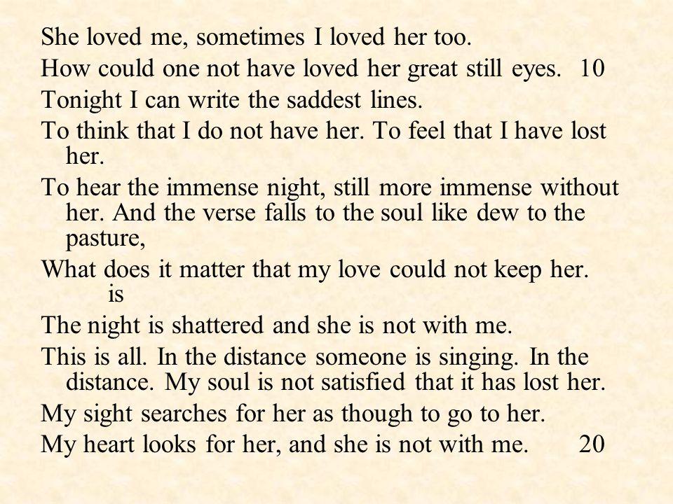 She loved me, sometimes I loved her too.